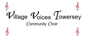 Village Voices Towersey Community Choir